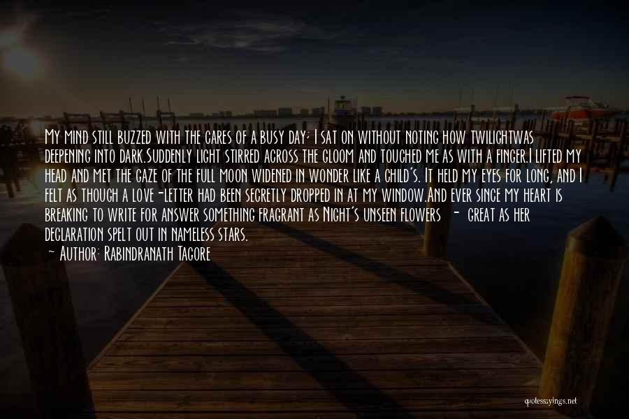 Something In My Heart Quotes By Rabindranath Tagore