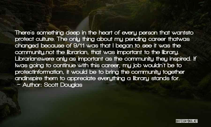 Something In My Heart Quotes By Scott Douglas