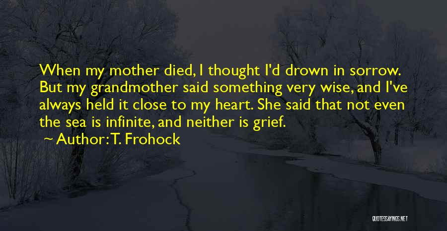 Something In My Heart Quotes By T. Frohock