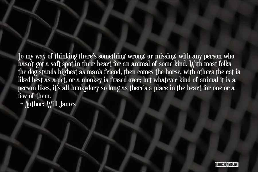 Something In My Heart Quotes By Will James
