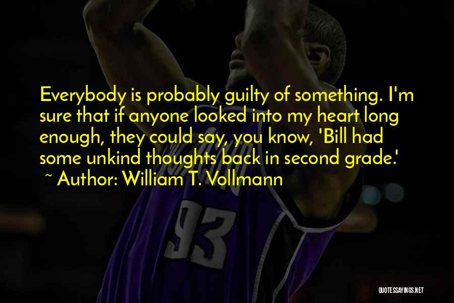 Something In My Heart Quotes By William T. Vollmann