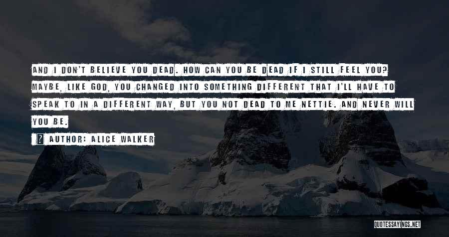 Something You Can't Change Quotes By Alice Walker
