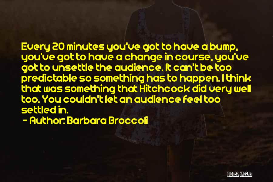 Something You Can't Change Quotes By Barbara Broccoli