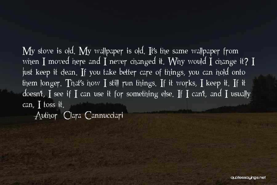 Something You Can't Change Quotes By Clara Cannucciari