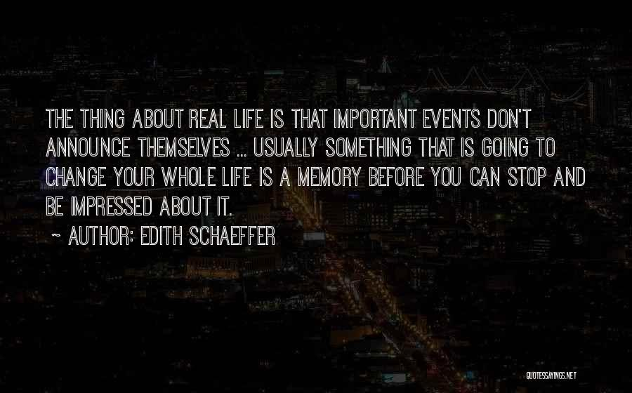 Something You Can't Change Quotes By Edith Schaeffer