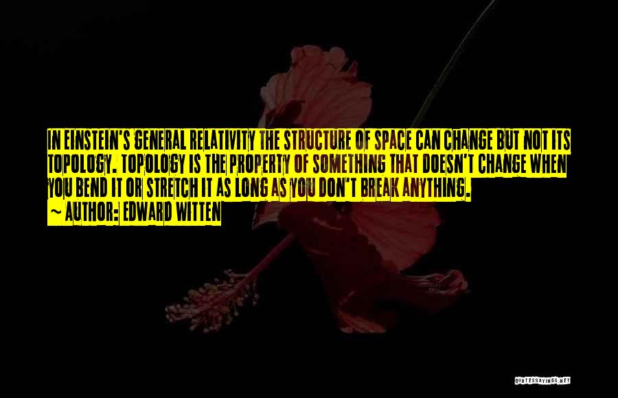 Something You Can't Change Quotes By Edward Witten
