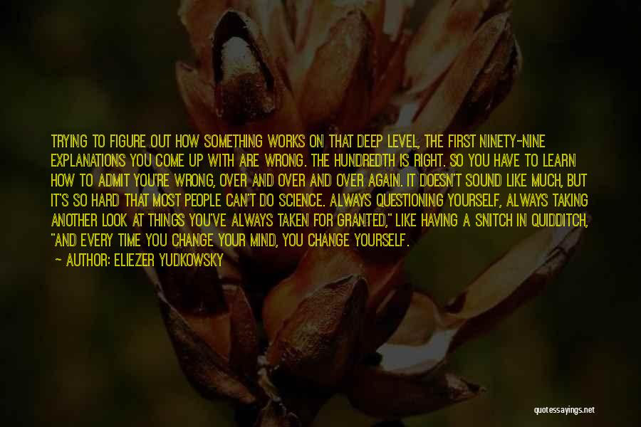 Something You Can't Change Quotes By Eliezer Yudkowsky