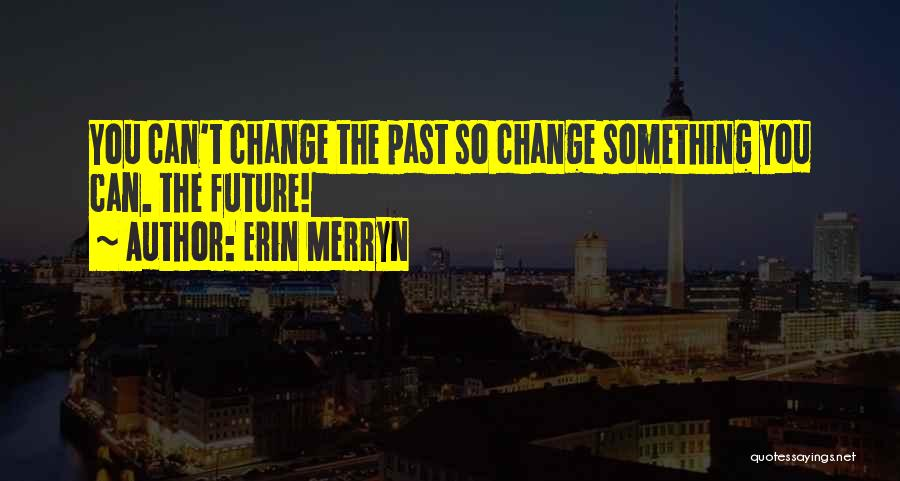 Something You Can't Change Quotes By Erin Merryn