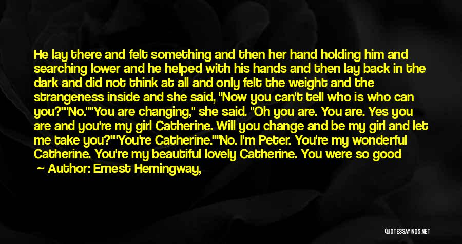 Something You Can't Change Quotes By Ernest Hemingway,