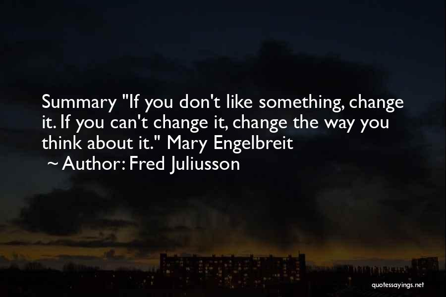 Something You Can't Change Quotes By Fred Juliusson