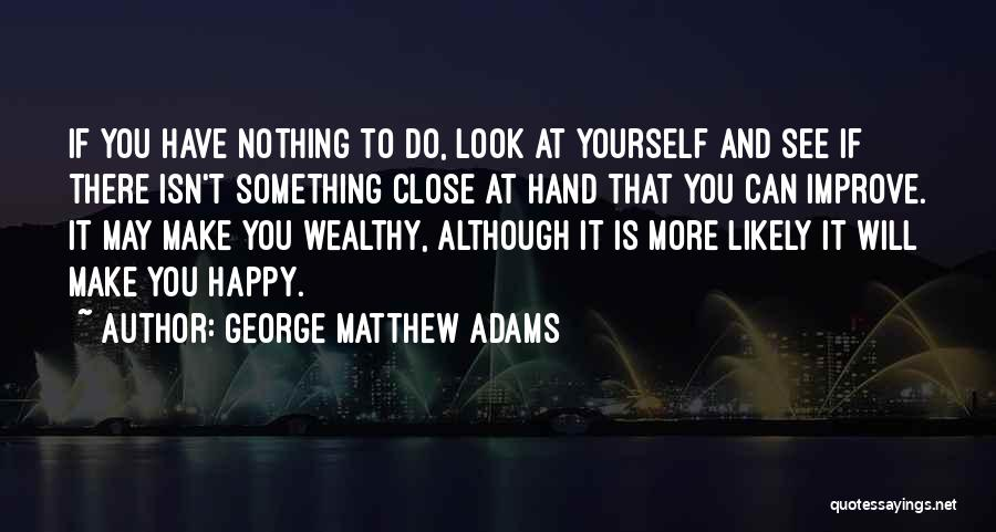 Something You Can't Change Quotes By George Matthew Adams