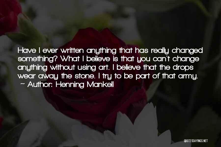 Something You Can't Change Quotes By Henning Mankell