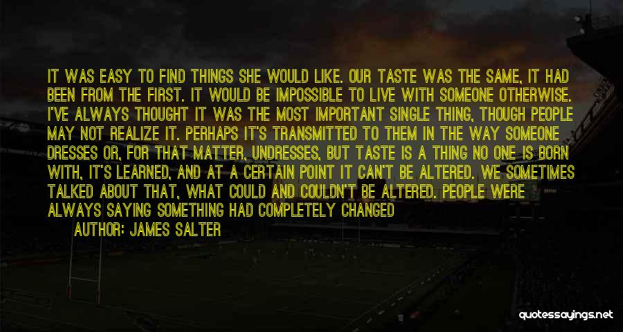Something You Can't Change Quotes By James Salter
