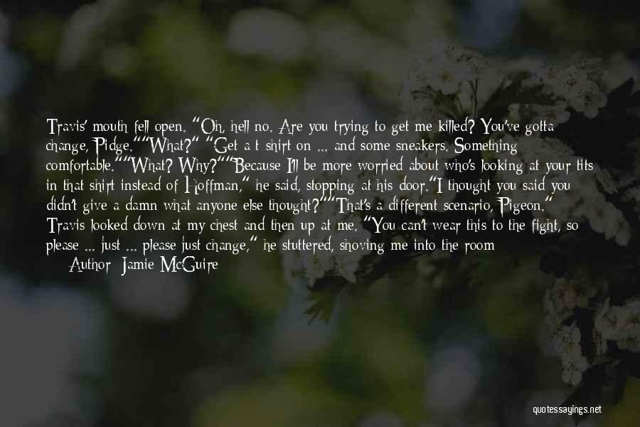 Something You Can't Change Quotes By Jamie McGuire