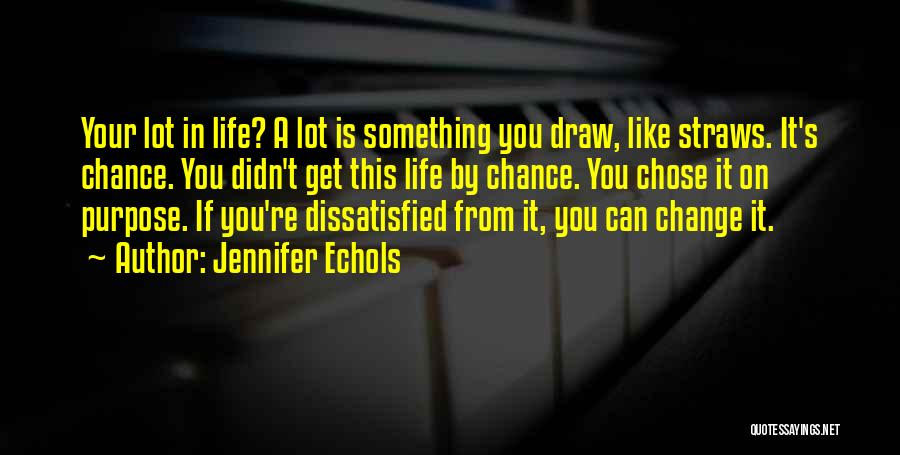 Something You Can't Change Quotes By Jennifer Echols