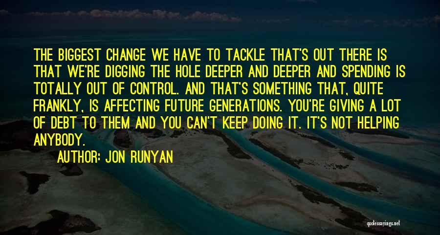 Something You Can't Change Quotes By Jon Runyan