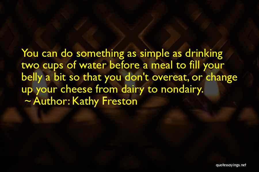 Something You Can't Change Quotes By Kathy Freston