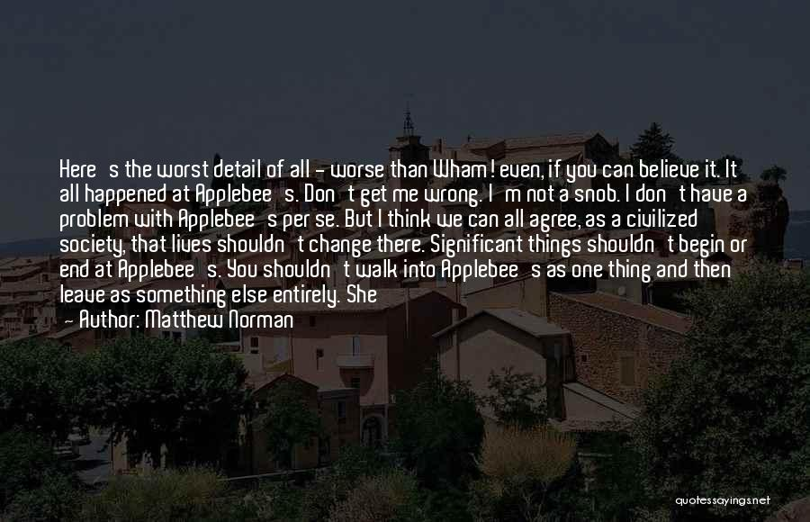 Something You Can't Change Quotes By Matthew Norman