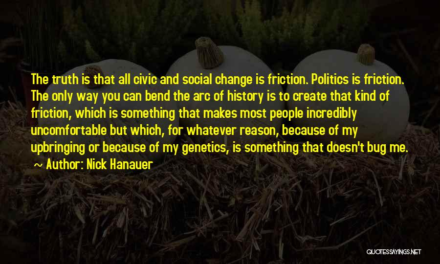 Something You Can't Change Quotes By Nick Hanauer