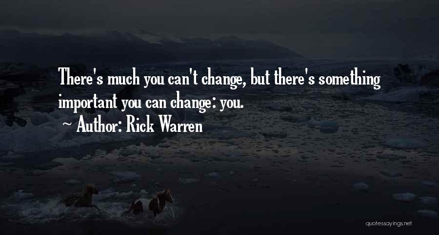 Something You Can't Change Quotes By Rick Warren