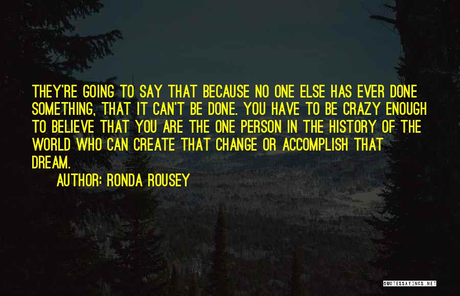 Something You Can't Change Quotes By Ronda Rousey