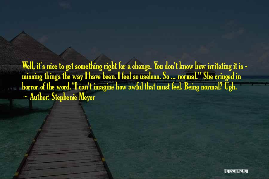 Something You Can't Change Quotes By Stephenie Meyer