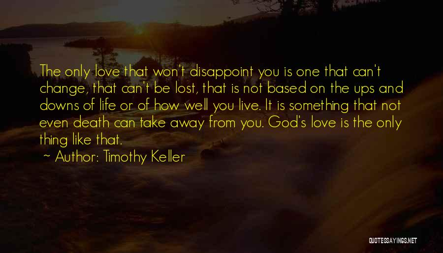 Something You Can't Change Quotes By Timothy Keller