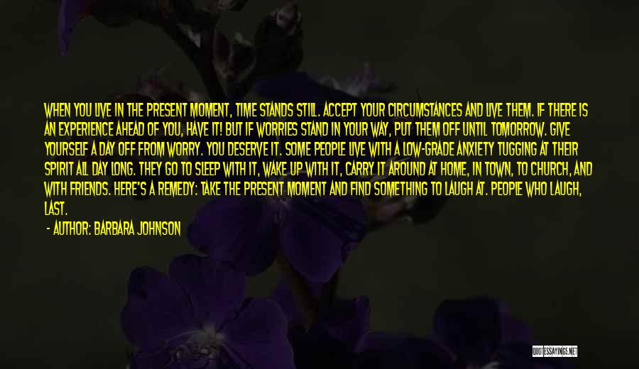 Something You Deserve Quotes By Barbara Johnson