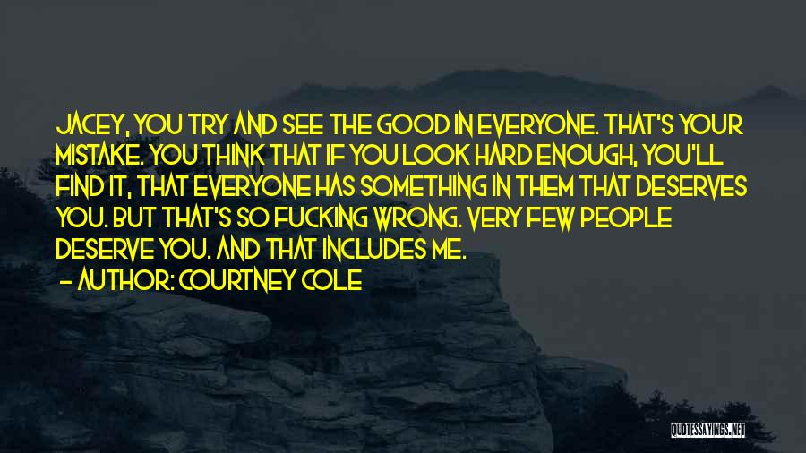 Something You Deserve Quotes By Courtney Cole
