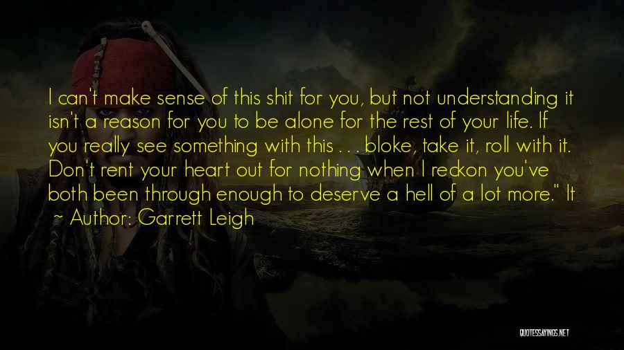 Something You Deserve Quotes By Garrett Leigh