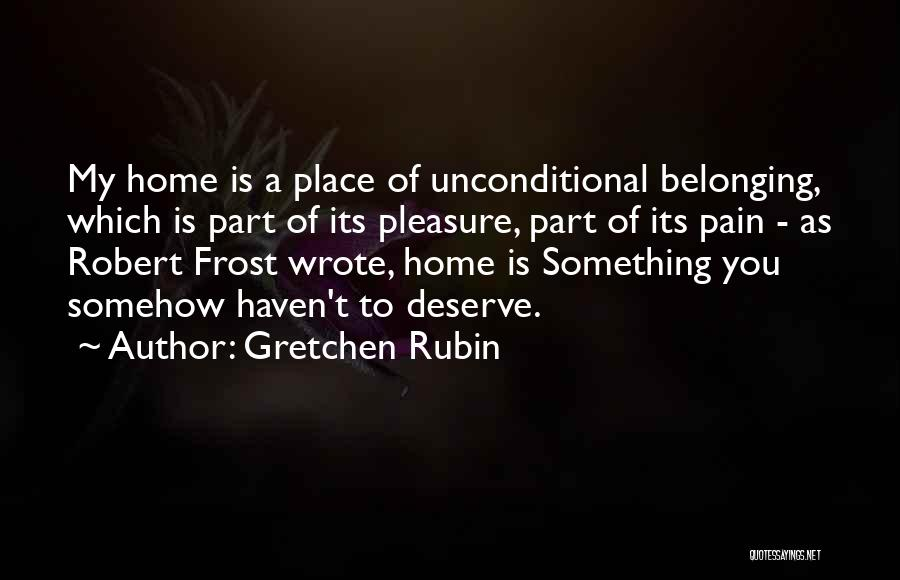 Something You Deserve Quotes By Gretchen Rubin