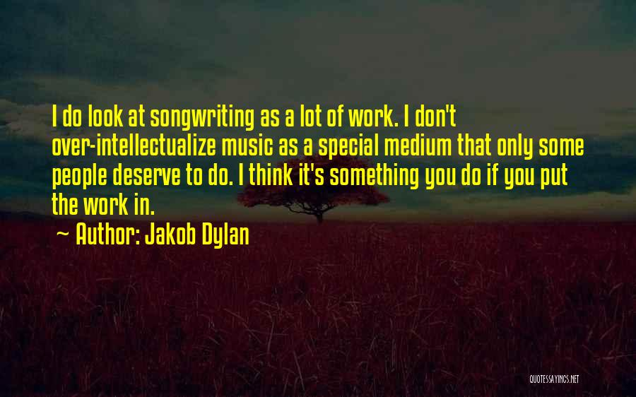 Something You Deserve Quotes By Jakob Dylan