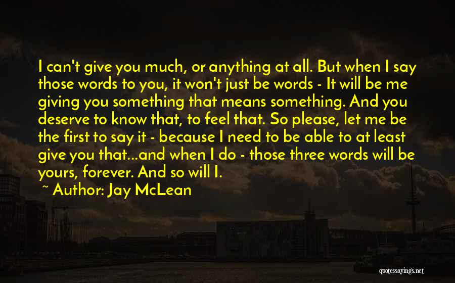 Something You Deserve Quotes By Jay McLean