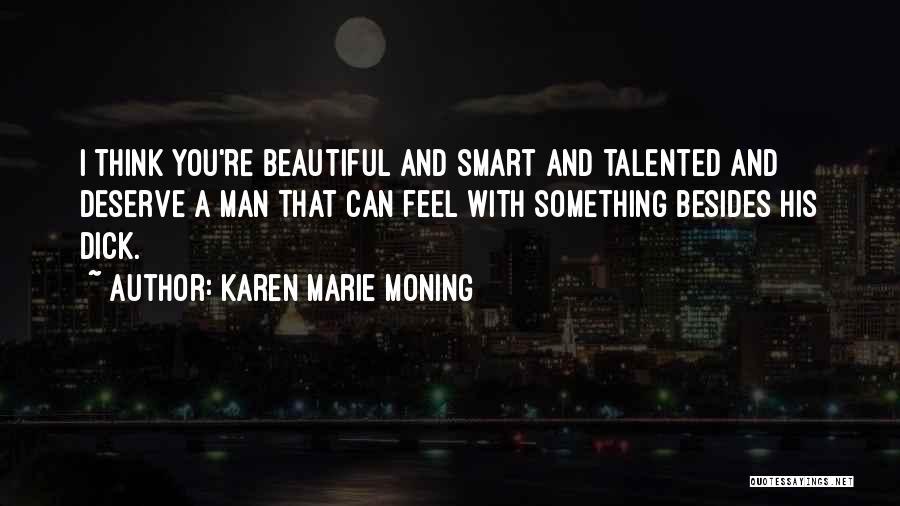 Something You Deserve Quotes By Karen Marie Moning
