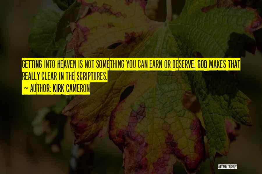 Something You Deserve Quotes By Kirk Cameron