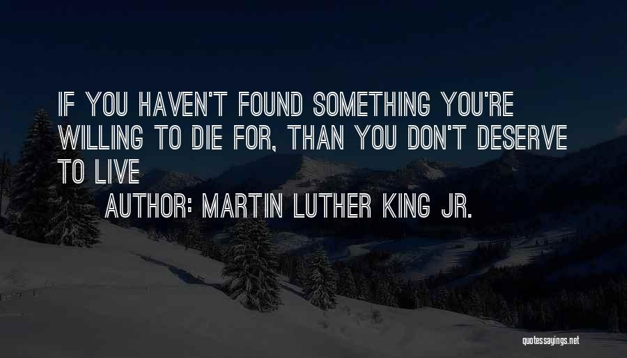 Something You Deserve Quotes By Martin Luther King Jr.