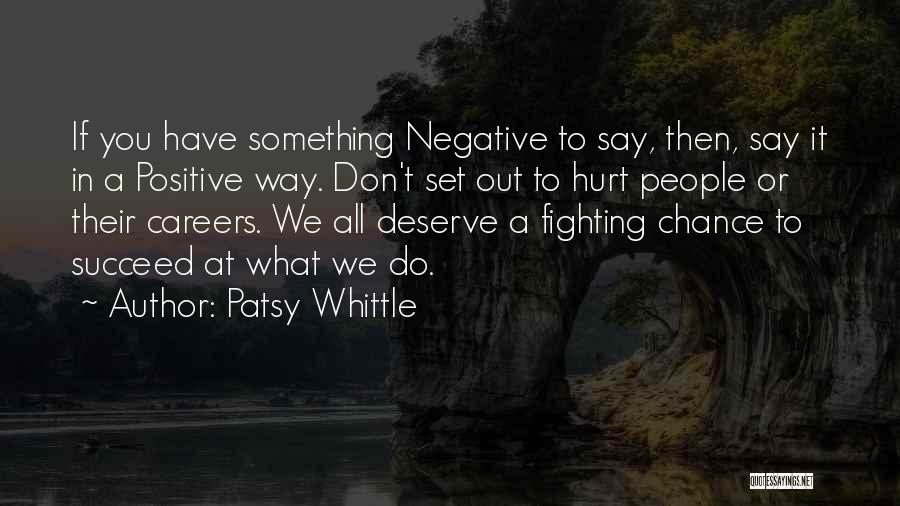 Something You Deserve Quotes By Patsy Whittle