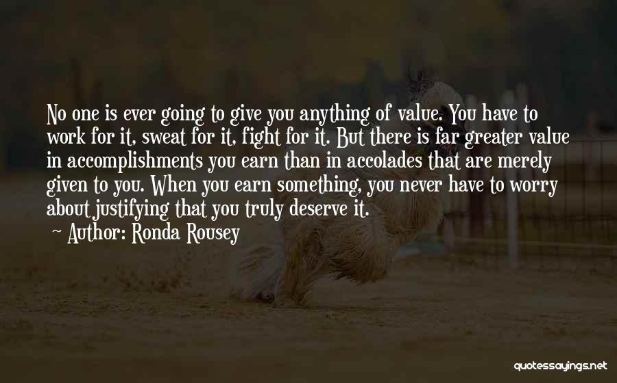 Something You Deserve Quotes By Ronda Rousey