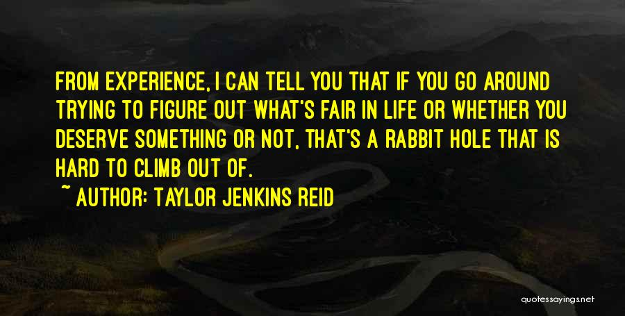 Something You Deserve Quotes By Taylor Jenkins Reid