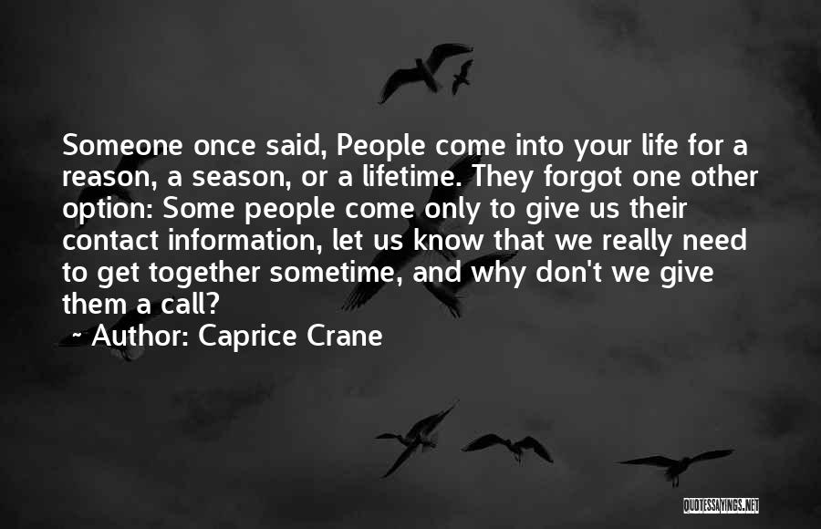 Sometime Life Quotes By Caprice Crane