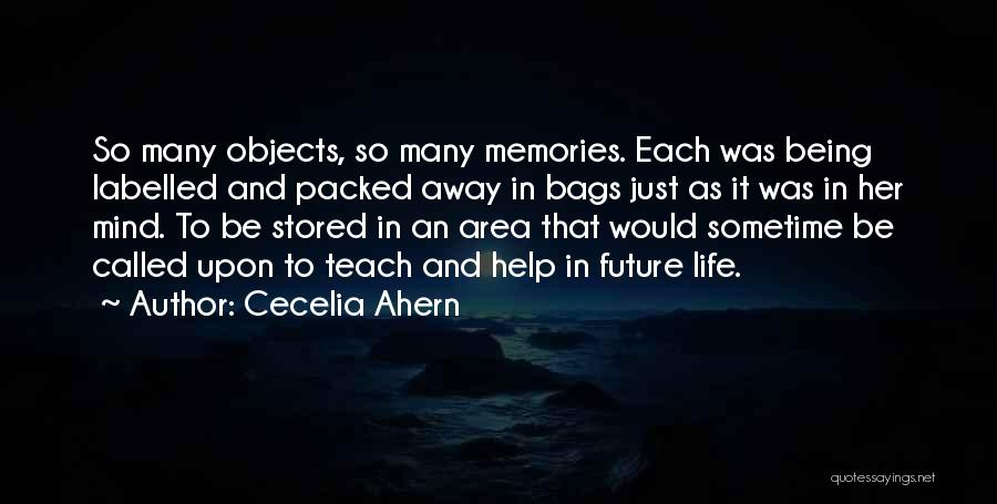 Sometime Life Quotes By Cecelia Ahern