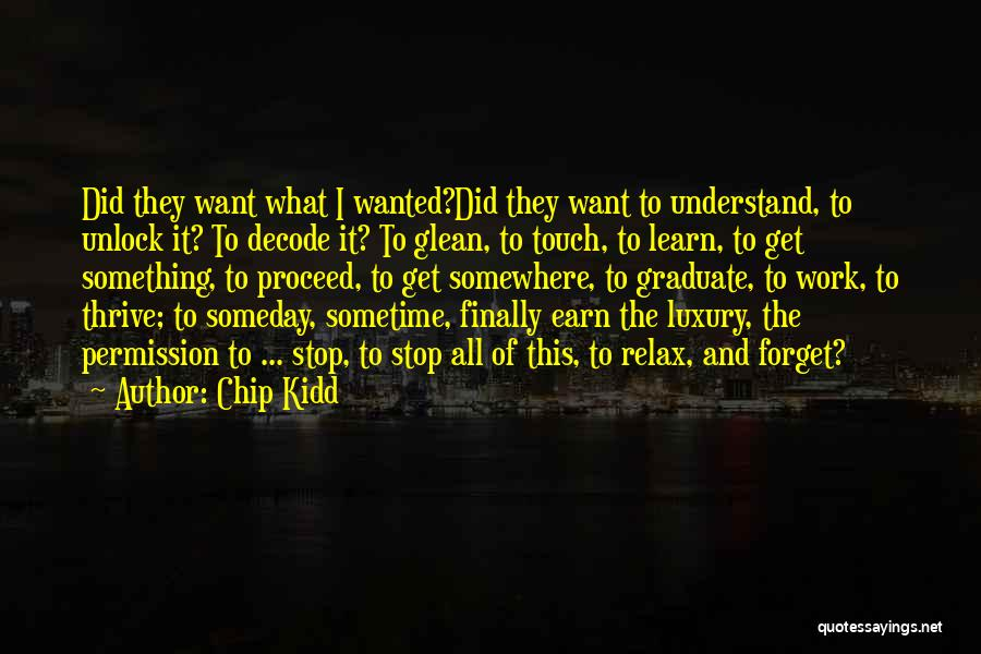 Sometime Life Quotes By Chip Kidd