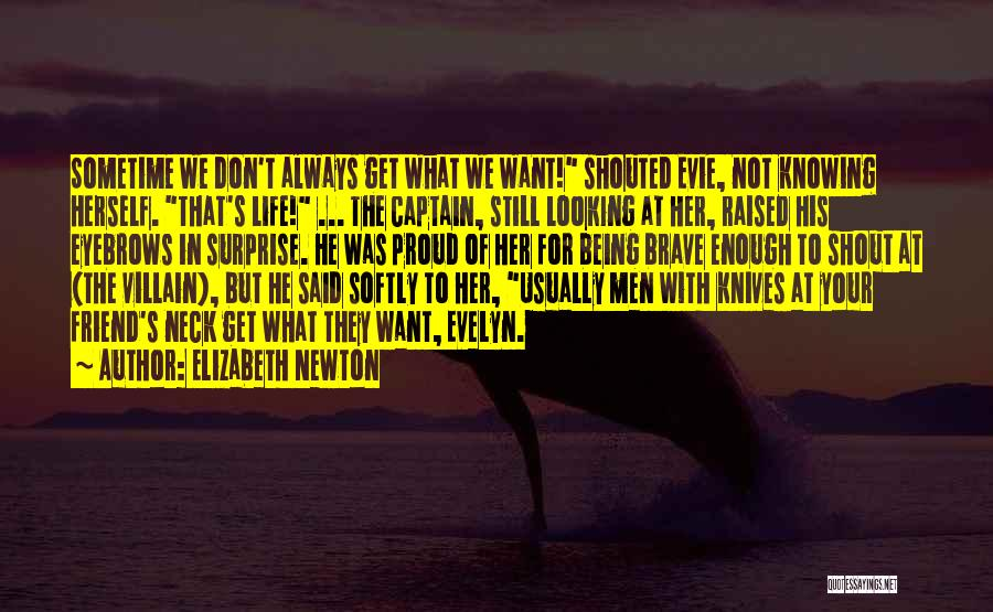 Sometime Life Quotes By Elizabeth Newton