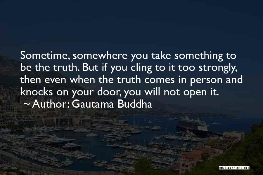 Sometime Life Quotes By Gautama Buddha