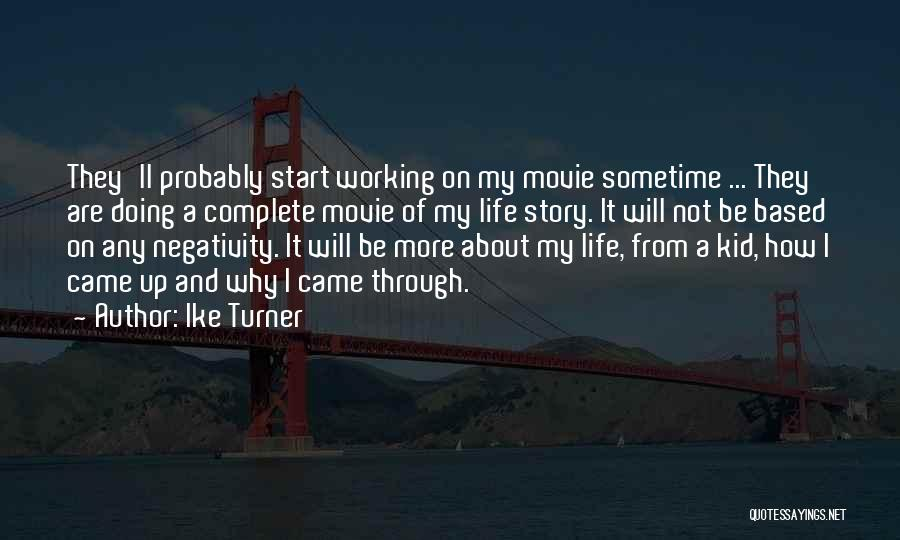 Sometime Life Quotes By Ike Turner