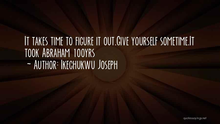 Sometime Life Quotes By Ikechukwu Joseph