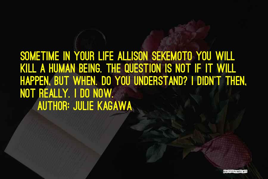 Sometime Life Quotes By Julie Kagawa