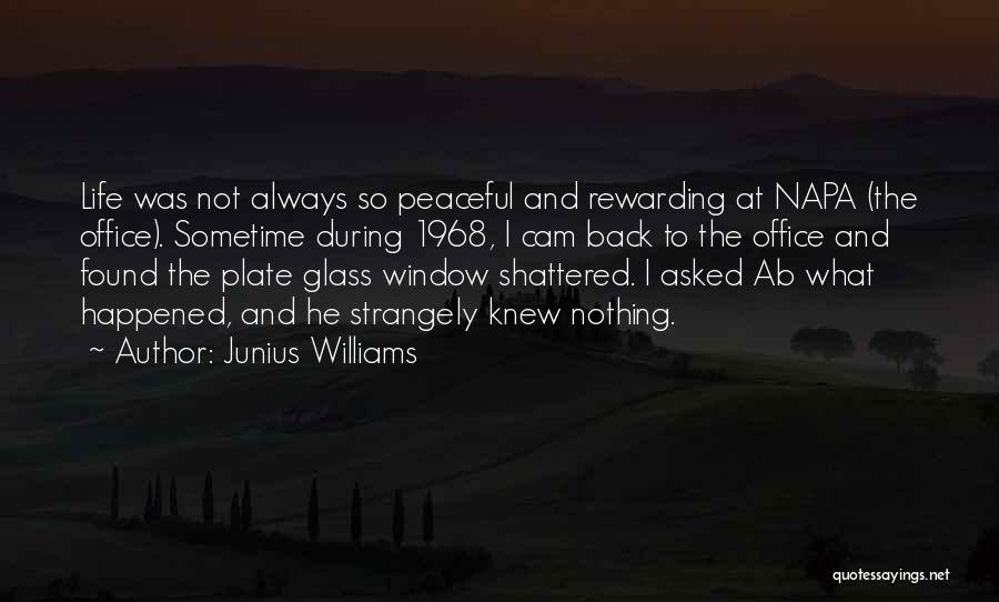 Sometime Life Quotes By Junius Williams