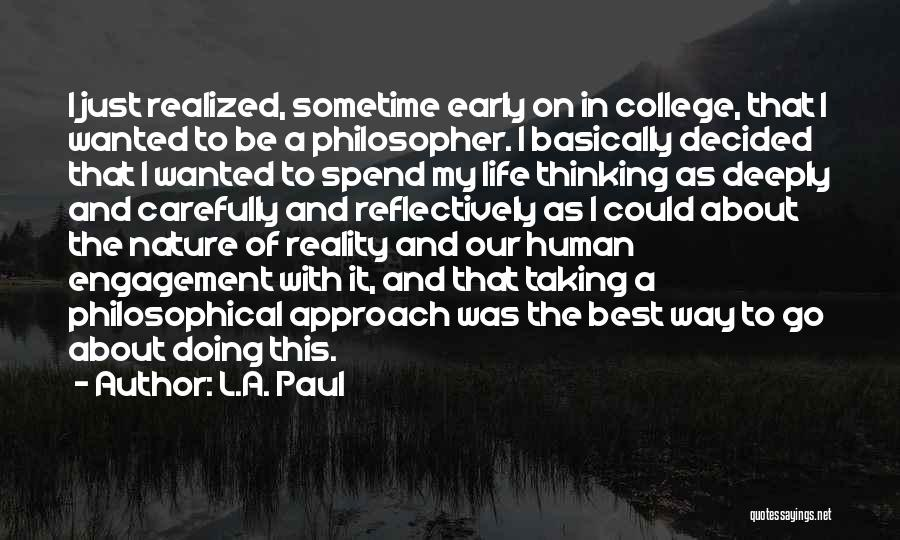 Sometime Life Quotes By L.A. Paul