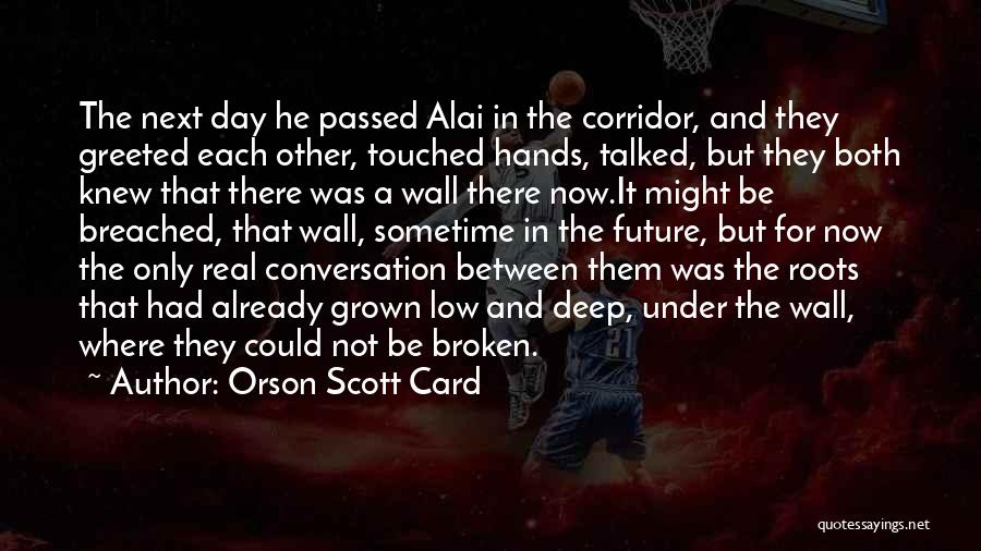 Sometime Life Quotes By Orson Scott Card